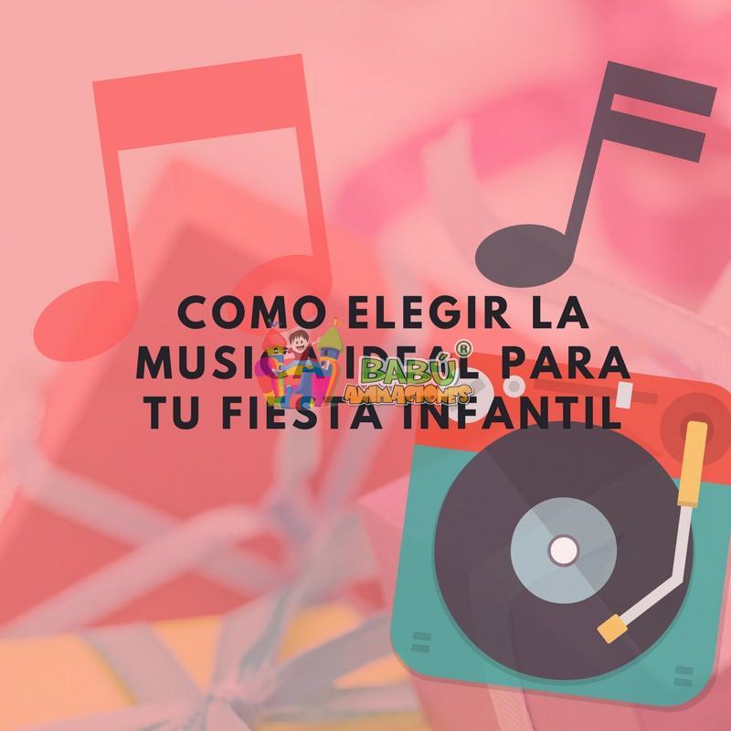 Como elegir la música ideal para tu fiesta infantil