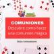 Cómo hacer que tu comunión sea mágica